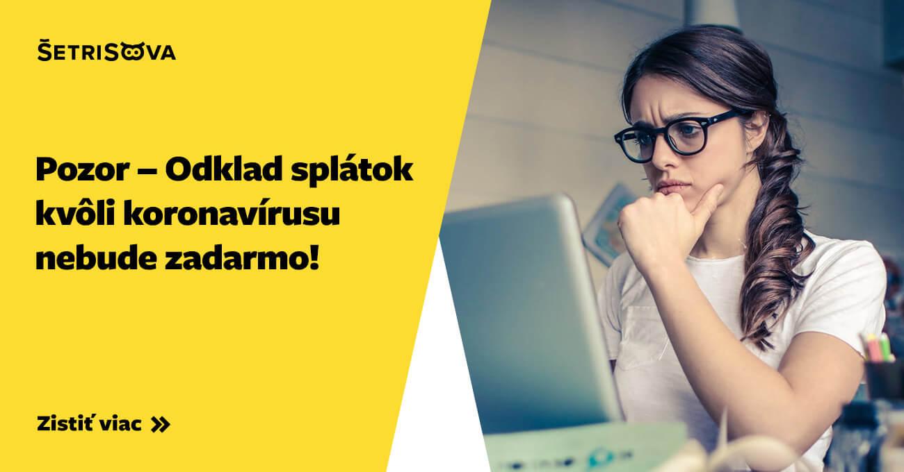 Odklad splátok kvôli koronavírusu nebude zadarmo // ŠetriSova